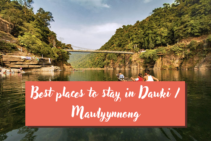 Best places to stay in Dawki/Mawlyynnong 1