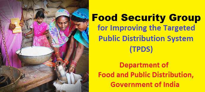 Food Security Group for Improving the Targeted Public Distribution System(TPDS)