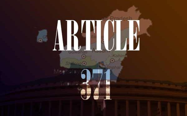 How Article 371 (A), (B), (C), (F), (G) and (H) make 6 states in Northeast so special? 1