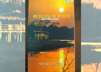 BOOK REVIEW   'My Island My Majuli': Reality through fiction 4