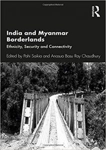BOOK REVIEW | Ethnicity, Security, Connectivity key to Indo-Myanmar borderlands 1