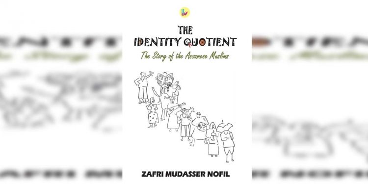The Identity Quotient: The Story of the Assamese Muslims'