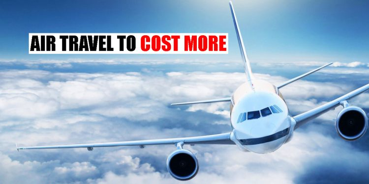 Air travel to get costlier, Centre hikes airfare by 30 per cent 1