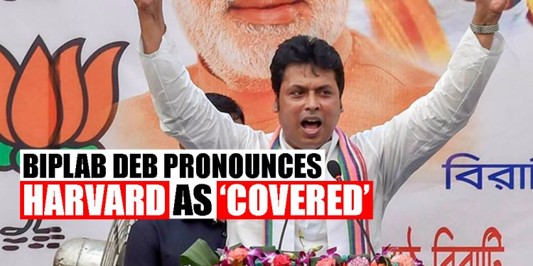According to Tripura CM Biplab Deb, 'Harvard University is in London' 1