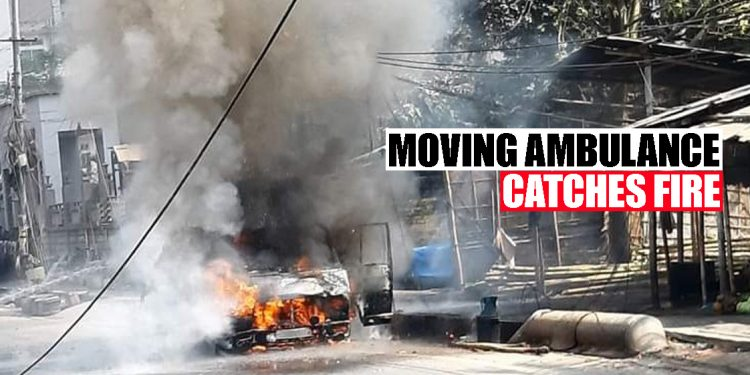 Guwahati: Moving ambulance with patient inside catches fire 1