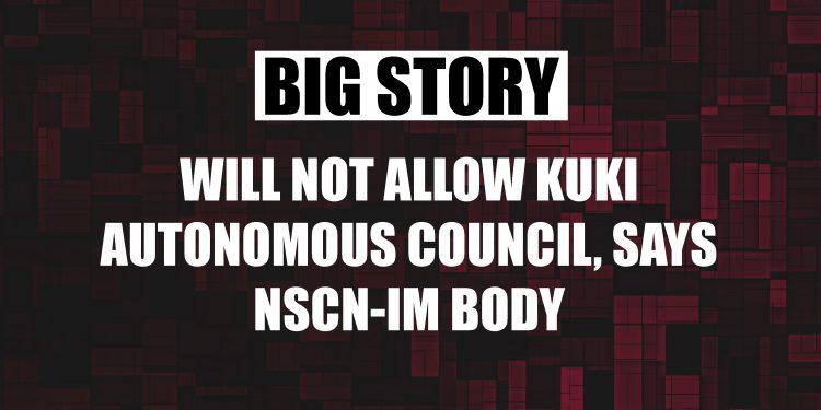 Assam: NSCN-IM-affiliated body opposes setting up of Kuki Regional Autonomous Council 1