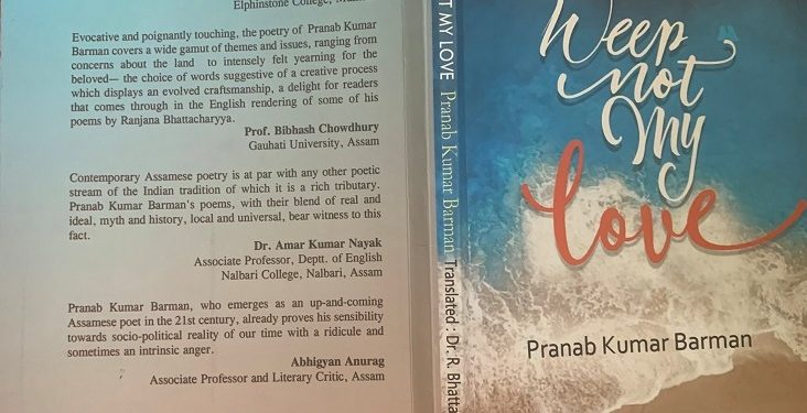Book  Bless Me with the Ink of Blood: Review of Pranab Barman's translated poems Weep Not My Love 1