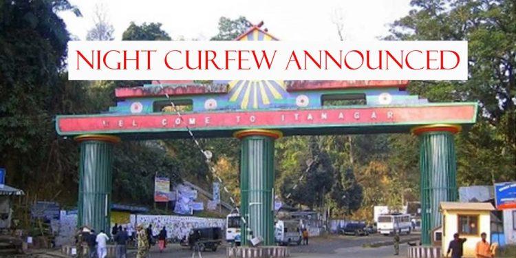 Night curfew in Itanagar