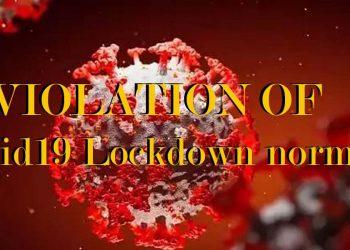 Violation of Covid19 Lockdown norms